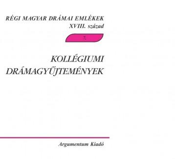 KOLLÉGIUMI DRÁMAGYŰJTEMÉNYEK - Ekönyv - ARGUMENTUM TUDOMÁNYOS KIADÓ