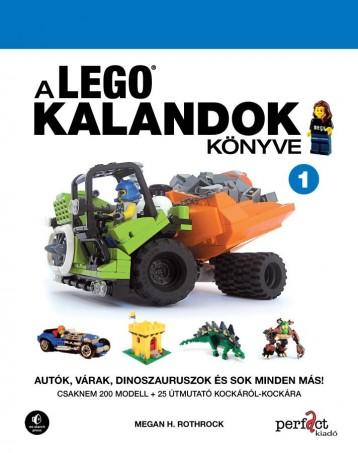 A LEGOKALANDOK KÖNYVE 1.  - AUTÓK, VÁRAK, DINOSZAURUSZOK ÉS SOK MINDEN MÁS! - Ekönyv - ROTHROCK, H. MEGAN