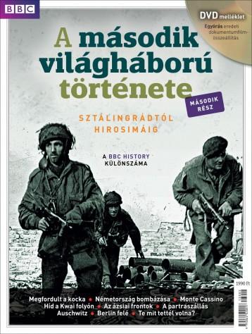 A MÁSODIK VILÁGHÁBORÚ TÖRTÉNETE II. (BBC) - DVD MELLÉKLETTEL - Ekönyv - KOSSUTH KIADÓ ZRT.