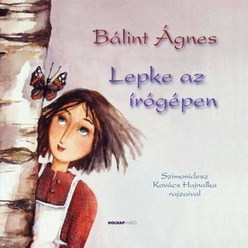 LEPKE AZ ÍRÓGÉPEN - ÚJ! - Ekönyv - BÁLINT ÁGNES