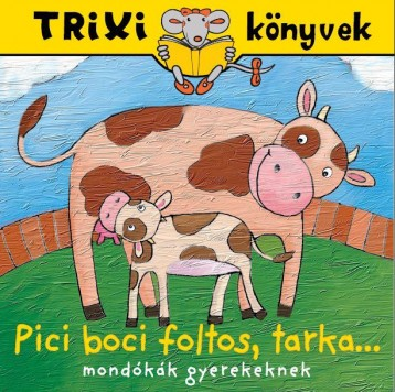 TRIXI KÖNYVEK - PICI BOCI FOLTOS, TARKA... - Ekönyv - SZILÁGYI LAJOS E.V.