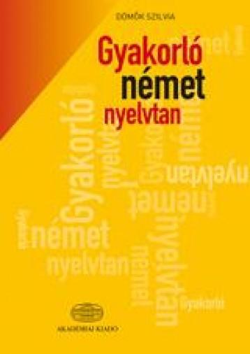 GYAKORLÓ NÉMET NYELVTAN - Ekönyv - DÖMŐK SZILVIA