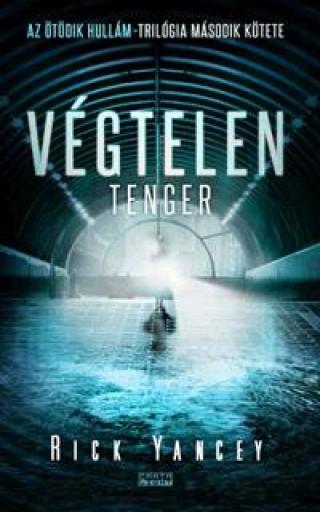 VÉGTELEN TENGER - AZ ÖTÖDIK HULLÁM TRILÓGIA 2. - Ekönyv - YANCEY, RICK