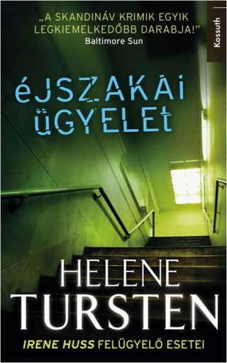 ÉJSZAKAI ÜGYELET - IRENE HUSS FELÜGYELŐ ESETEI - Ekönyv - TURSTEN, HELENE