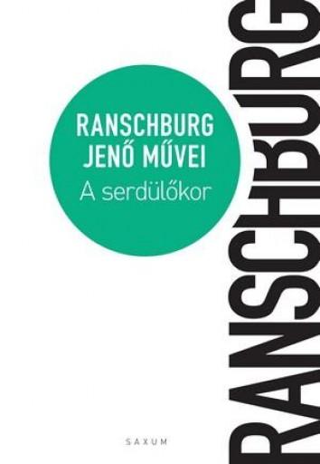 A SERDÜLŐKOR - Ekönyv - RANSCHBURG JENŐ