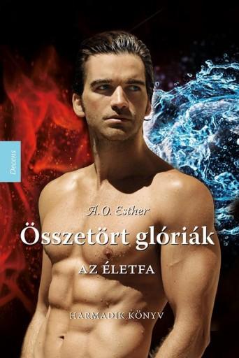 AZ ÉLETFA - ÖSSZETÖRT GLÓRIÁK 3. - Ekönyv - A. O. ESTHER (ASZÓDI-ORDÓDY ESZTER)