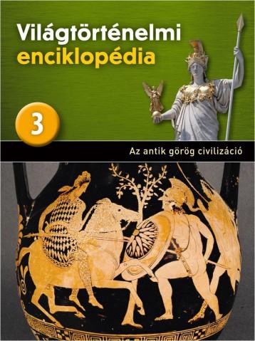 AZ ANTIK GÖRÖG CIVILIZÁCIÓ - VILÁGTÖRTÉNELMI ENCIKLOPÉDIA 3. - Ekönyv - KOSSUTH KIADÓ ZRT.