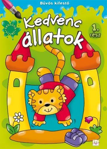 KEDVENC ÁLLATOK - BŰVÖS KIFESTŐ 1. RÉSZ - Ekönyv - SZILVÁSY ANDRÁS