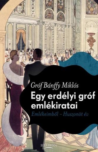 EGY ERDÉLYI GRÓF EMLÉKIRATAI - EMLÉKEIMBŐL-HUSZONÖT ÉV - Ekönyv - GRÓF BÁNFFY MIKLÓS
