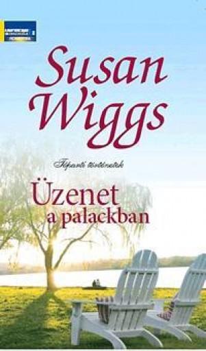 ÜZENET A PALACKBAN - TÓPARTI TÖRTÉNETEK - Ekönyv - WIGGS, SUSAN
