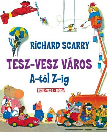 TESZ-VESZ VÁROS A-TÓL Z-IG - Ekönyv - SCARRY, RICHARD