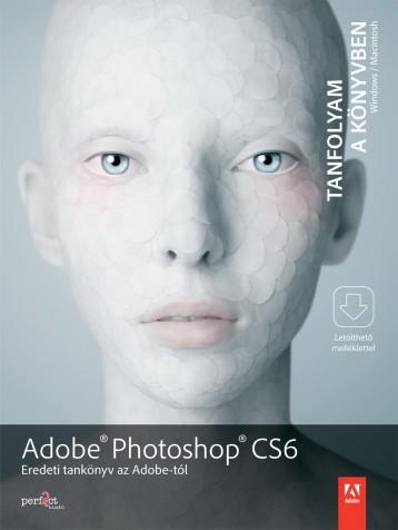 ADOBE PHOTOSHOP CS6 - TANFOLYAM A KÖNYVBEN - Ekönyv - PERFACT-PRO KFT.