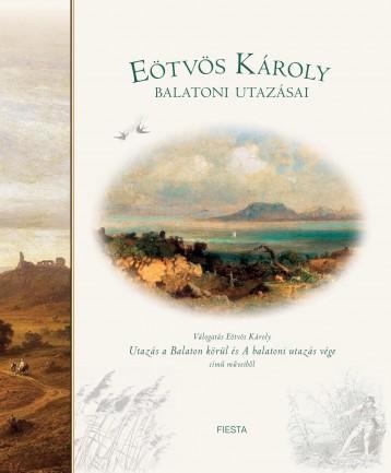 EÖTVÖS KÁROLY BALATONI UTAZÁSAI - Ekönyv - FIESTA KÖNYVKIADÓ
