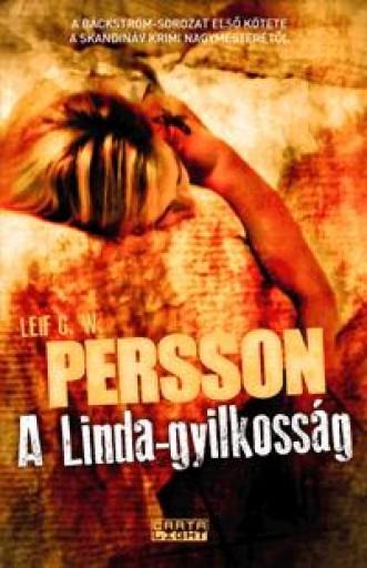 A LINDA-GYILKOSSÁG - A BÄCKSTRÖM-TRILÓGIA 1. KÖTETE - Ebook - PERSSON, LEIF G. W.