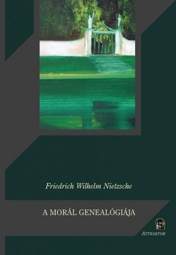 A MORÁL GENEALÓGIÁJA - Ekönyv - NIETZSCHE