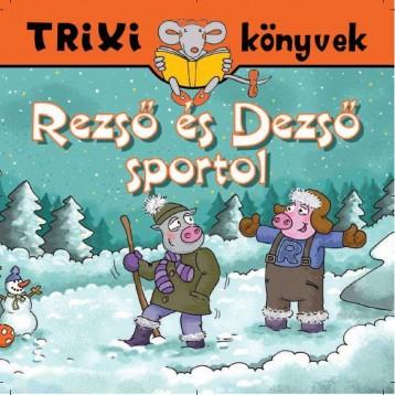 TRIXI KÖNYVEK - REZSŐ ÉS DEZSŐ SPORTOL - Ekönyv - SZILÁGYI LAJOS E.V.