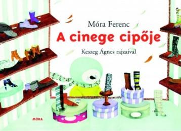 A CINEGE CIPŐJE - SZŐNYI GERGELY RAJZAIVAL - Ekönyv - MÓRA FERENC