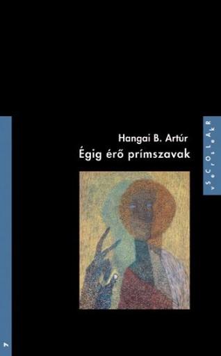 ÉGIG ÉRŐ PRÍMSZAVAK - Ekönyv - HANGAI B. ARTÚR