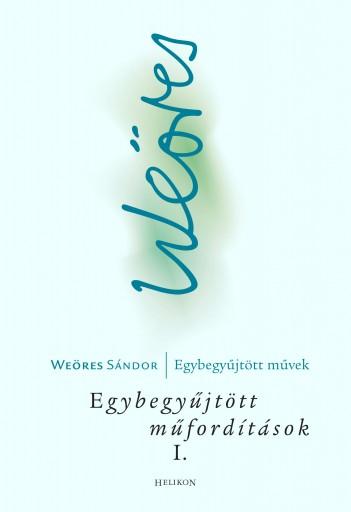 EGYBEGYŰJTÖTT MŰFORDÍTÁSOK I. - KELETI KÖLTŐK - Ekönyv - WEÖRES SÁNDOR