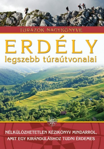 ERDÉLY LEGSZEBB TÚRAÚTVONALAI - TÚRÁZÓK NAGYKÖNYVE - Ekönyv - TÓTHÁGAS KIADÓ