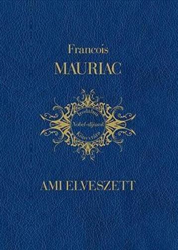 AMI ELVESZETT (DÍSZKÖTÉS) - Ekönyv - MAURIAC, FRANCOIS