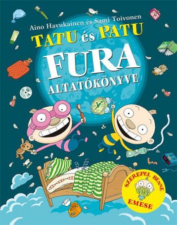 Tatu és Patu fura altatókönyve - Ekönyv - SAMI TOIVONEN/AINO HAVUKAINEN