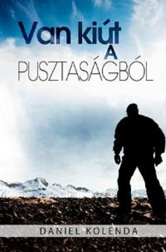 VAN KIÚT A PUSZTASÁGBÓL - Ekönyv - KOLENDA, DANIEL