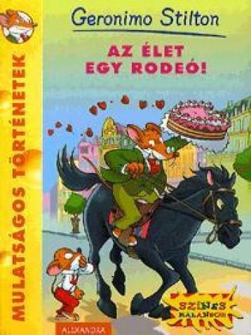 AZ ÉLET EGY RODEÓ! - Ekönyv - STILTON, GERONIMO