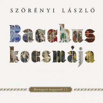 BACCHUS KOCSMÁJA - Ekönyv - SZÖRÉNYI LÁSZLÓ