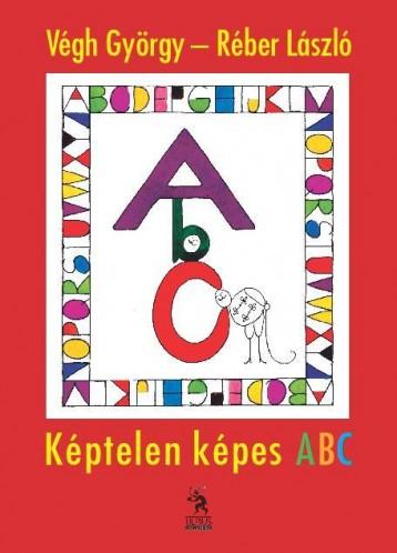 KÉPTELEN KÉPES ABC - Ekönyv - VÉGH GYÖRGY-RÉBER LÁSZLÓ