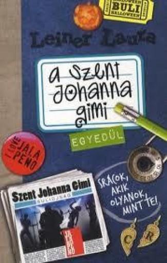 A SZENT JOHANNA GIMI 3. - EGYEDÜL - Ekönyv - LEINER, LAURA