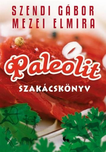 PALEOLIT SZAKÁCSKÖNYV - Ekönyv - SZENDI GÁBOR-MEZEI ELMIRA