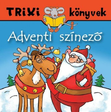 TRIXI KÖNYVEK - ADVENTI SZÍNEZŐ - Ekönyv - SZILÁGYI LAJOS E.V.
