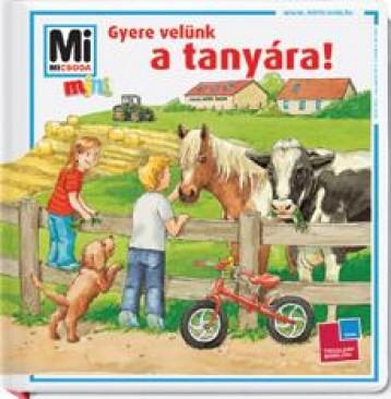 GYERE VELÜNK A TANYÁRA! - MI MICSODA MINI 1. - Ebook - TESSLOFF ÉS BABILON KIADÓI KFT.