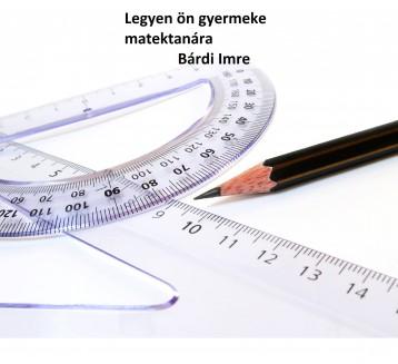 Legyen ön gyermeke matektanára - Ebook - Bárdi Imre