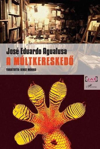 A MÚLTKERESKEDŐ - Ekönyv - AGUALUSA, JOSÉ EDUARDO