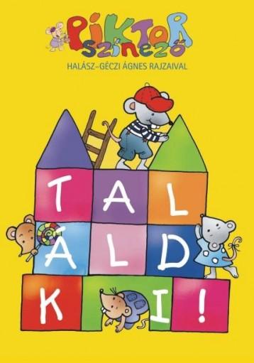 TALÁLD KI! - PIKTOR SZÍNEZŐ - - Ekönyv - HALÁSZ-GÉCZI ÁGNES