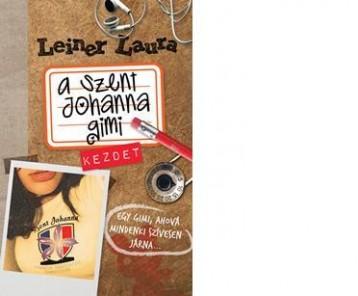 A SZENT JOHANNA GIMI 1. - KEZDET - Ekönyv - LEINER LAURA