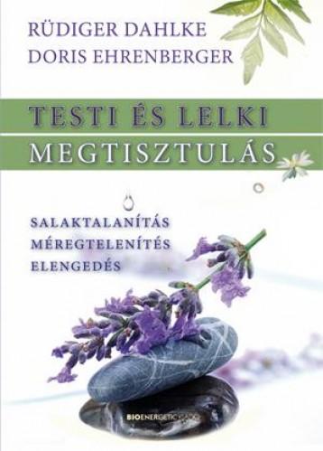 TESTI ÉS LELKI MEGTISZTULÁS (ÚJ!) - Ekönyv - DAHLKE, RÜDIGER-EHRENBERGER, DORIS