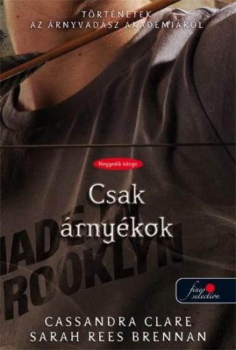 CSAK ÁRNYÉKOK - FŰZÖTT - Ekönyv - CLARE, CASSANDRA-WASSERMAN, ROBIN