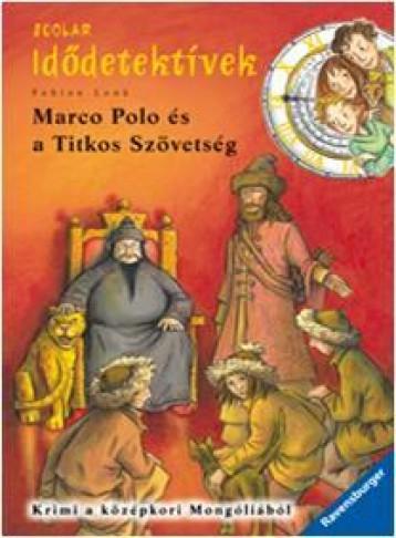 MARCO POLO ÉS A TITKOS SZÖVETSÉG - SCOLAR IDŐDETEKTÍVEK 2. - Ekönyv - LENK, FABIAN