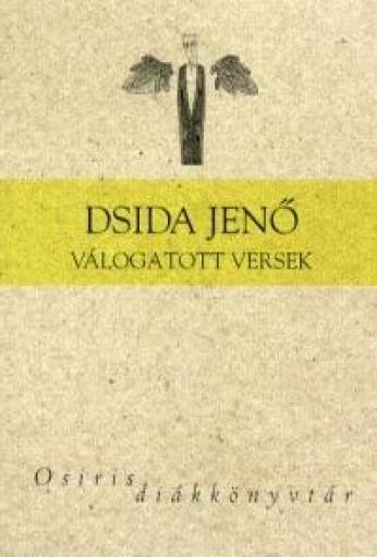 DSIDA JENŐ VÁLOGATOTT VERSEK - OSIRIS DIÁKKÖNYVTÁR - - Ekönyv - DSIDA JENŐ