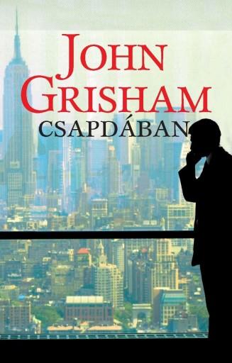 CSAPDÁBAN - Ekönyv - GRISHAM, JOHN
