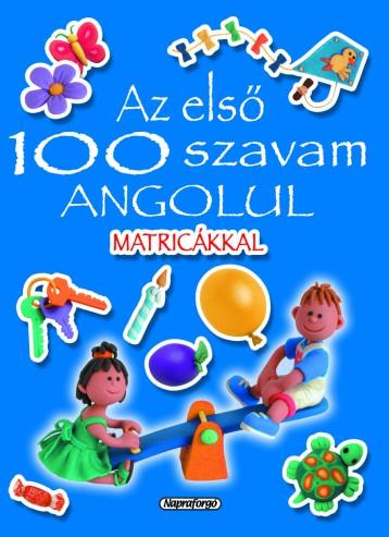 Az első 100 szavam - Az első 100 szavam angolul matricákkal - Ekönyv - NAPRAFORGÓ KÖNYVKIADÓ