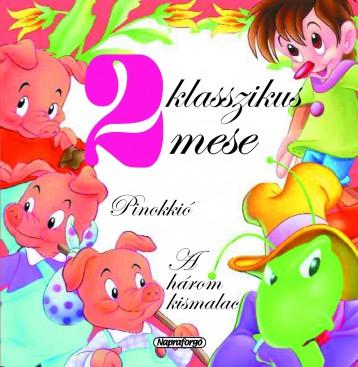 2 klasszikus mese - Pinokkió, A három kismalac - Ekönyv - NAPRAFORGÓ KÖNYVKIADÓ