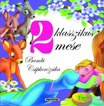 2 klasszikus mese - Bambi, Csipkerózsika - Ebook - NAPRAFORGÓ KÖNYVKIADÓ