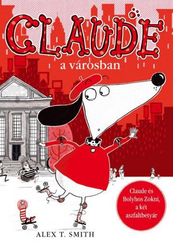 CLAUDE A VÁROSBAN - ÚJ! - Ekönyv - SMITH, ALEX T.
