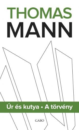 ÚR ÉS KUTYA - A TÖRVÉNY - Ekönyv - MANN, THOMAS