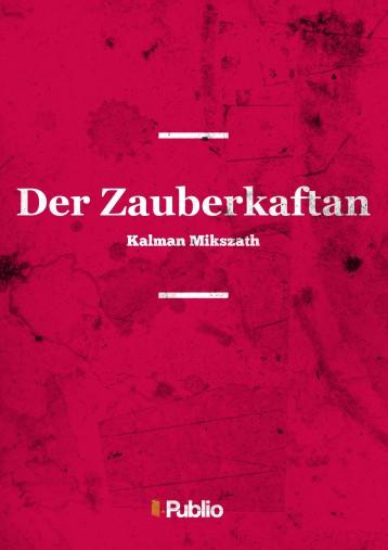 Der Zauberkaftan  - Ebook - Kalman Mikszath