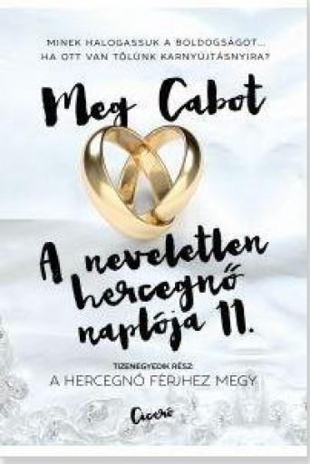 A HERCEGNŐ FÉRJHEZ MEGY - A NEVELETLEN HERCEGNŐ NAPLÓJA 11. - Ebook - CABOT, MEG